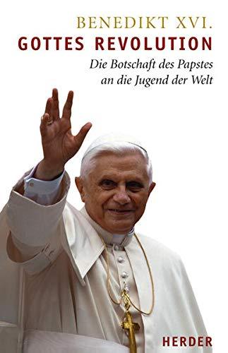 Gottes Revolution: Die Botschaft des Papstes an die Jugend der Welt