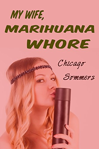 My Wife, Marihuana Whore (humor, menage, prostitution, oral, pulp) (English Edition)