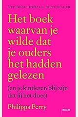 Het boek waarvan je wilde dat je ouders het hadden gelezen (en je kinderen blij zijn dat jij het doet) Copertina flessibile