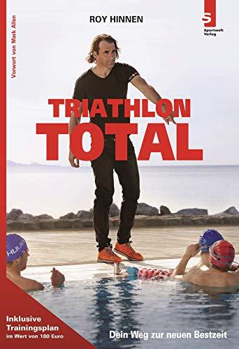 TRIATHLON TOTAL: Dein Weg zur neuen Bestzeit, Gebundenes Buch 17. Februar 2020