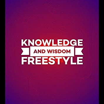 Knowledge and Wisdom (Freestyle)