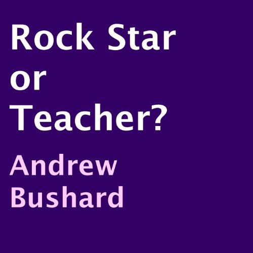 Rock Star or Teacher? audiobook cover art