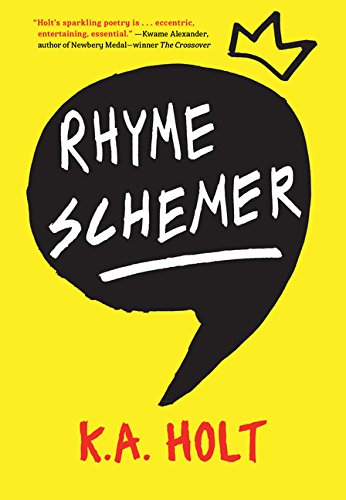 Compare Textbook Prices for Rhyme Schemer: Poetic Novel, Middle Grade Novel in Verse, Anti-Bullying Book for Reluctant Readers Illustrated Edition ISBN 9781452145709 by Holt, K.A.