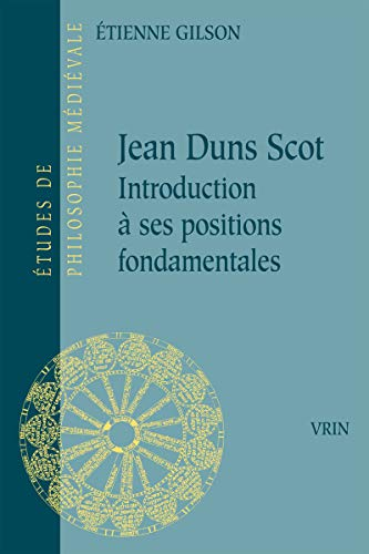 Jean Duns Scot: Introduction à ses positions fondamentales