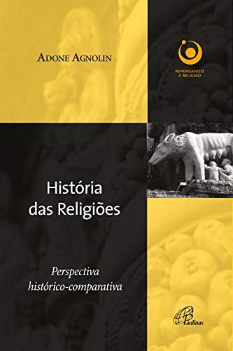 História das religiões: Perspectiva histórico-comparativa (Repensando a religião)