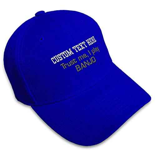 Custom Baseball Cap Trust Me I Play Banjo Embroidery Funny & Novelty Music Acrylic Hats for Men Women Strap Closure Royal Blue Personalized Text Here