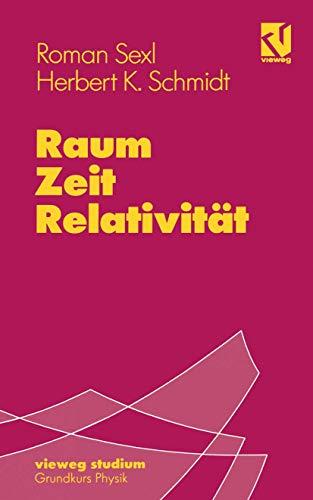 Vieweg Studium, Nr.36, Raum, Zeit, Relativität (vieweg studium; Grundkurs Physik (36))