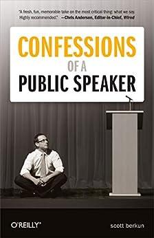 Confessions of a Public Speaker by [Scott Berkun]