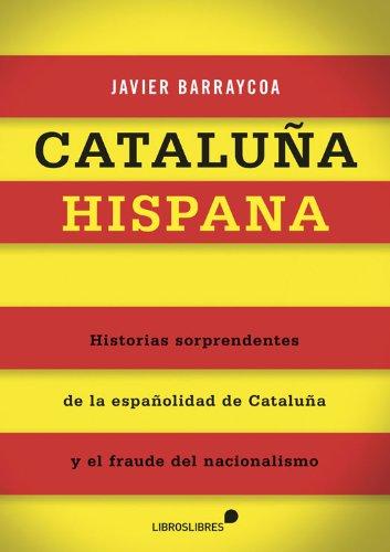 Cataluña hispana (General) eBook: Barraycoa, Javier: Amazon.es ...