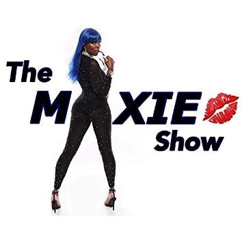 The Moxie Show