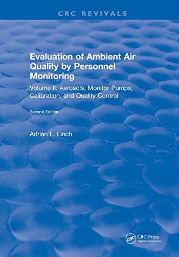 Evaluation Ambient Air Quality By Personnel Monitoring: Volume 2 : Aerosols, Monitor Pumps, Calibration, and Quality Control (English Edition)