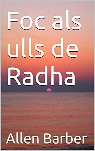 Foc als ulls de Radha (Catalan Edition)