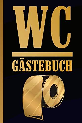 WC Gästebuch: Klo Gästebuch I Geschenkidee für Freunde und Familie I Geschenk zur Einweihung, Studenten WG, 1. Wohnung, Geburtstag oder Weihnachten (Gold)