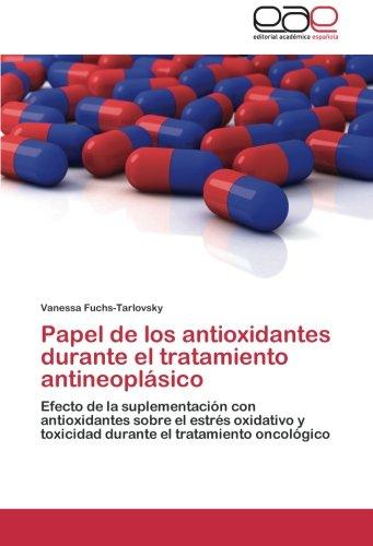 Papel de los antioxidantes durante el tratamiento antineoplásico: Efecto de la suplementación con antioxidantes sobre el estrés oxidativo y toxicidad durante el tratamiento oncológico