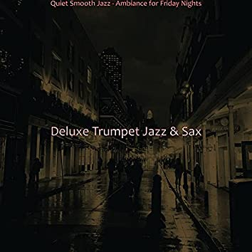 Quiet Smooth Jazz - Ambiance for Friday Nights