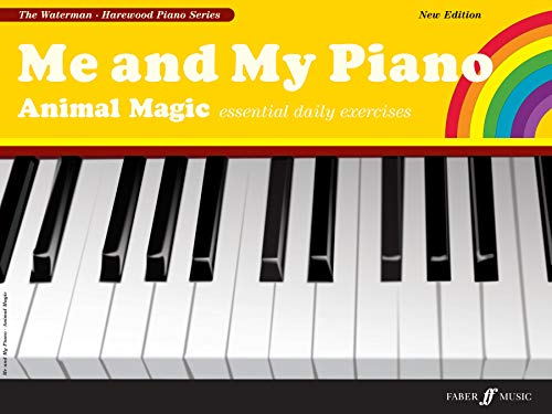 Waterman, F: Me and My Piano Animal Magic: Essential Daily Exercises for the Young Pianist (Faber Edition: the Waterman / Harewood Piano Series)
