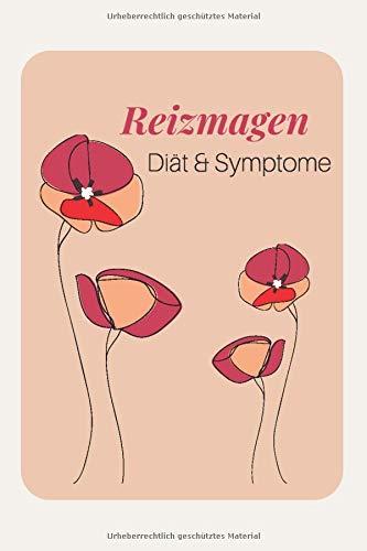 Reizmagen Diät & Symptome: Tagebuch zum Eintragen von Ernährung und Beschwerden bei Reizmagen, Gastritis und anderen Magenbeschwerden