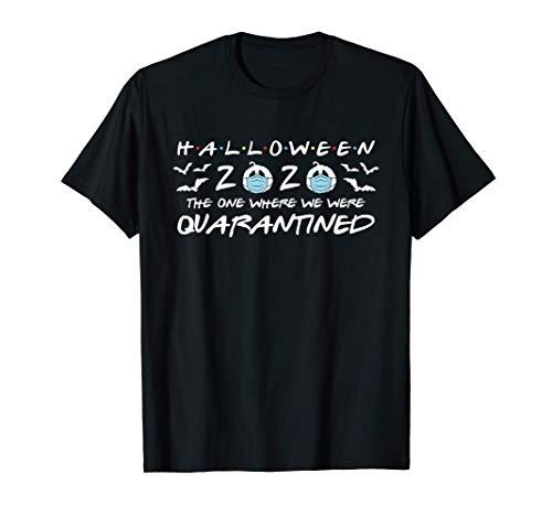 Halloween 2020 The One Where We Were Quarantined Funny Meme T-Shirt