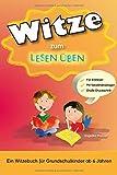 Witze zum Lesen Üben: Ein Witzebuch für Grundschulkinder ab 6