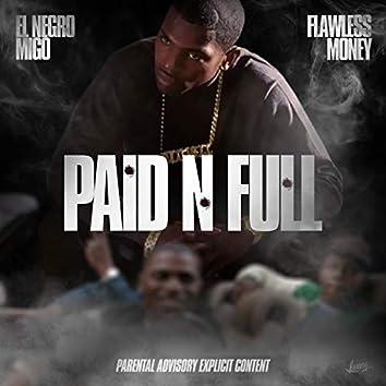 Paid N Full (feat. EL Negro Migo & Flawless Money)