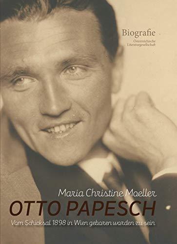 Otto Papesch – vom Schicksal 1898 in Wien geboren worden zu sein