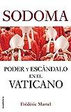 Sodoma - Poder y escándalo en el Vaticano (No Ficción) (Spanish Edition) - Format Kindle - 9788417771027 - 8,99 €