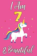 I Am 7 & Beautiful: Unicorn Notebook for Girls, 7 Years Old Birthday Girl, Customized Journal for Children