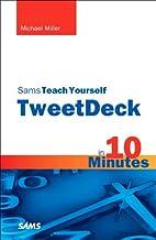 Sams Teach Yourself TweetDeck in 10 Minutes (Sams Teach Yourself -- Minutes)