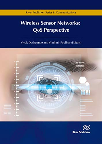 Wireless Sensor Networks: QoS Perspective (River Publishers Series in Communications)