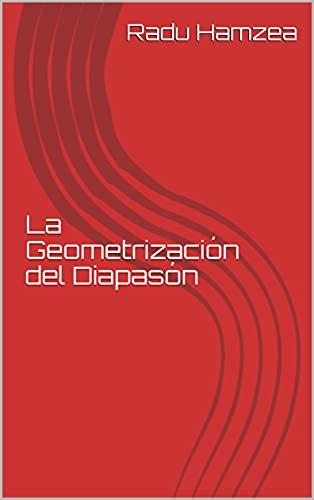 La Geometrización del Diapasón (Spanish Edition)