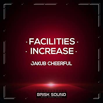 Facilities / Increase