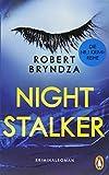 Night Stalker: Kriminalroman - Ein Fall für Detective Erika Foster (2) (Die Erika-Foster-Reihe, Band 2) - Robert Bryndza