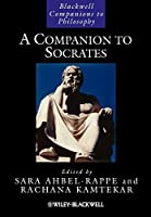 A Companion to Socrates (Blackwell Companions to Philosophy)