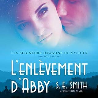 L'enlevement d'Abby     Les Seigneurs Dragons de Valdier, Tome 1              De :                                                                                                                                 S.E. Smith                               Lu par :                                                                                                                                 Amandine Vincent                      Durée : 6 h et 18 min     6 notations     Global 3,8