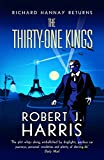 The Thirty-One Kings: Richard Hannay Returns - A thrilling adventure (The Richard Hannay Adventures) (English Edition)