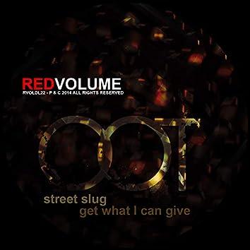 Street Slug / Get What I Can Give