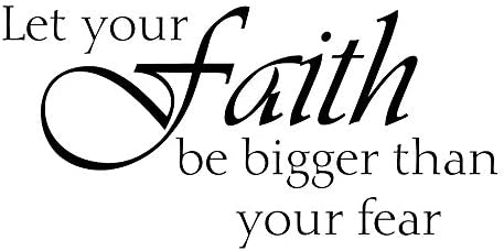 Let Your Faith Be Bigger Than Your Fear Vinyl Wall Decal Inspirational Wall Sayings Positive product image