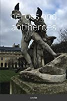 heroes and antiheroes