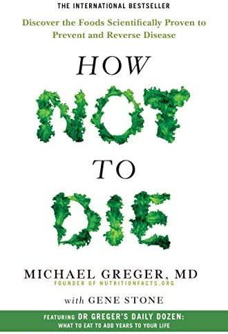 How Not To Die Discover the foods scientifically proven to prevent and reverse disease product image