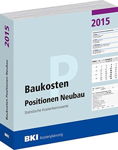 Baukosten Positionen Neubau 2015: Statistische Kostenkennwerte Teil 3