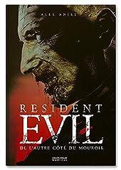 L'Histoire non officielle de Resident Evil d'Alex Aniel