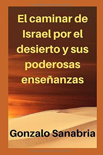 [画像:El caminar de Israel por el desierto y sus poderosas enseñanzas: Estudios bíblicos]