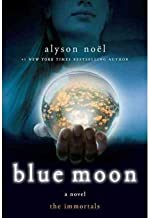 Blue Moon (Immortals (St. Martin's Quality) #02) [ BLUE MOON (IMMORTALS (ST. MARTIN'S QUALITY) #02) BY Noel, Alyson ( Author ) Jul-07-2009[ BLUE MOON (IMMORTALS (ST. MARTIN'S QUALITY) #02) [ BLUE MOON (IMMORTALS (ST. MARTIN'S QUALITY) #02) BY NOEL, ALYSON ( AUTHOR ) JUL-07-2009 ] By Noel, Alyson ( Author )Jul-07-2009 Paperback