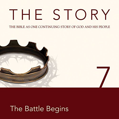 The Story Audio Bible - New International Version, NIV: Chapter 07 - The Battle Begins cover art