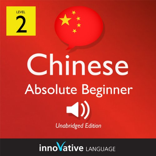 Learn Chinese - Level 2: Absolute Beginner Chinese, Volume 1: Lessons 1-25 audiobook cover art