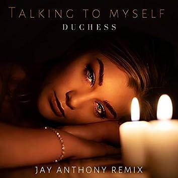 Talking to Myself  [Jay Anthony Remix]