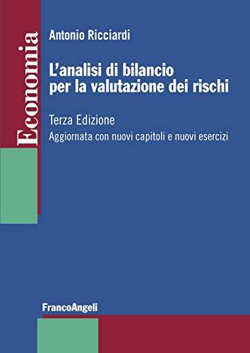 L'analisi di bilancio per la valutazione dei rischi. Aggiornata con nuovi capitoli e nuovi esercizi