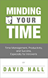 干好你的时间:时间管理,工作效率和成功,特别是对于性格内向的人(内向成功书1)