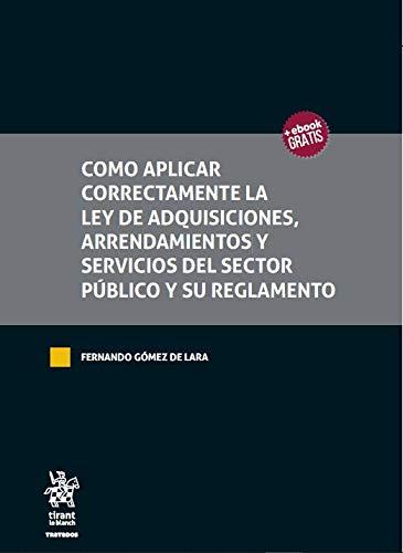Como aplicar correctamente la ley de adquisiciones, arrendamientos y servicios del sector público y su…