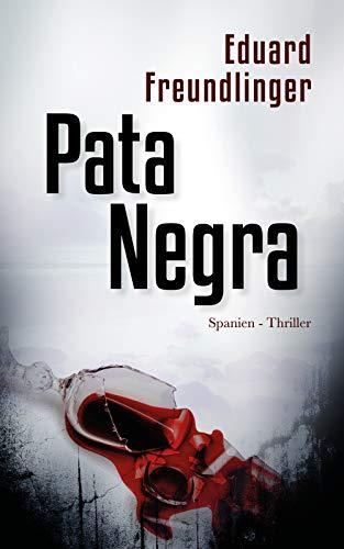 Pata Negra: Spanien-Thriller (Andalusien Trilogie 1)
